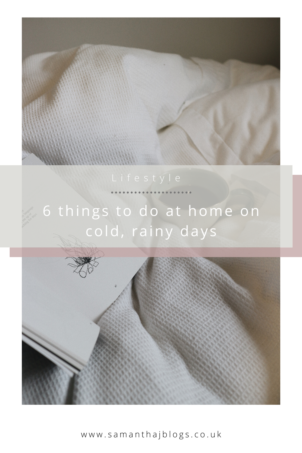 6 things to do at home on cold, rainy days - Samantha. J