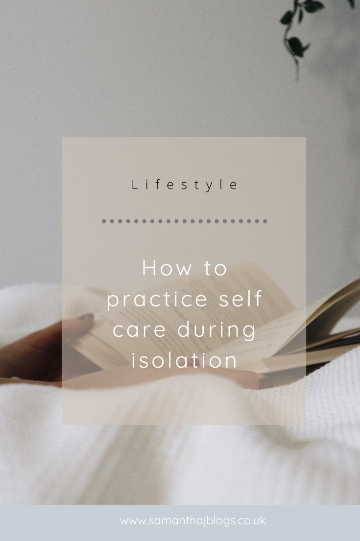 How to practice self care during isolation - Samantha. J