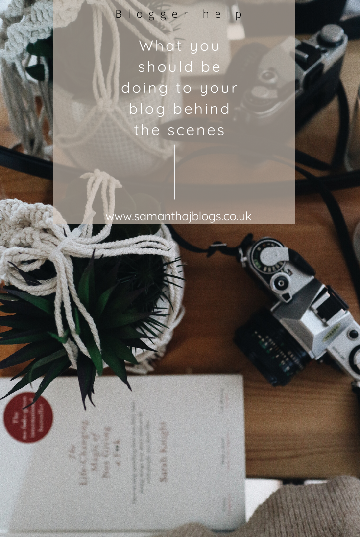 What you should be doing to your blog behind the scenes - Samantha. J