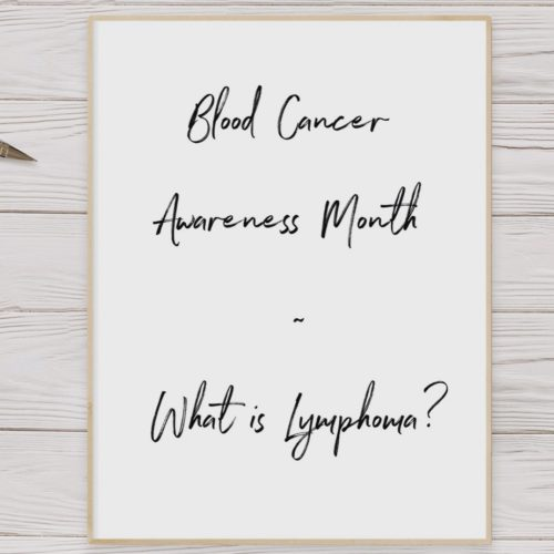Blood cancer awareness month | What is Lymphoma?